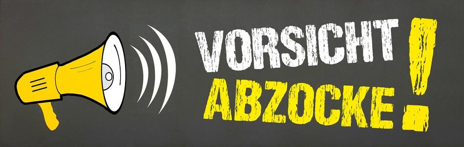 Vorsicht Abzocke!